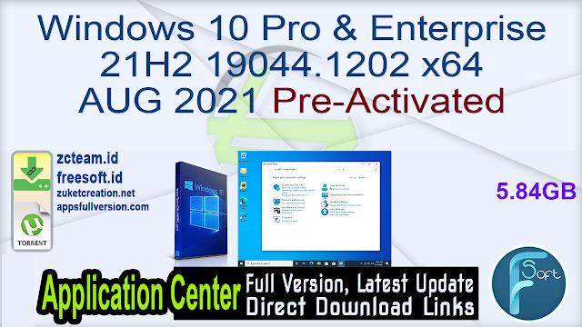 Windows 10 Pro & Enterprise 21H2 19044.1202 x64 AUG 2021 Pre-Activated
