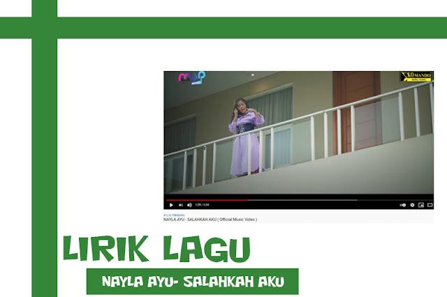 Lirik Lagu Nayla Ayu Salahkah Aku 2021, Trending Youtube