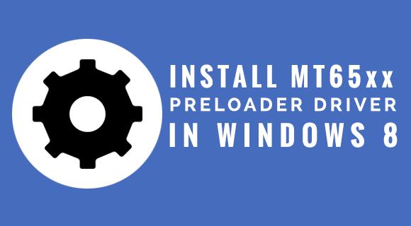 Install MT65xx USB Preloader Drivers in Windows 8/8 1/10 | PinoyRoms