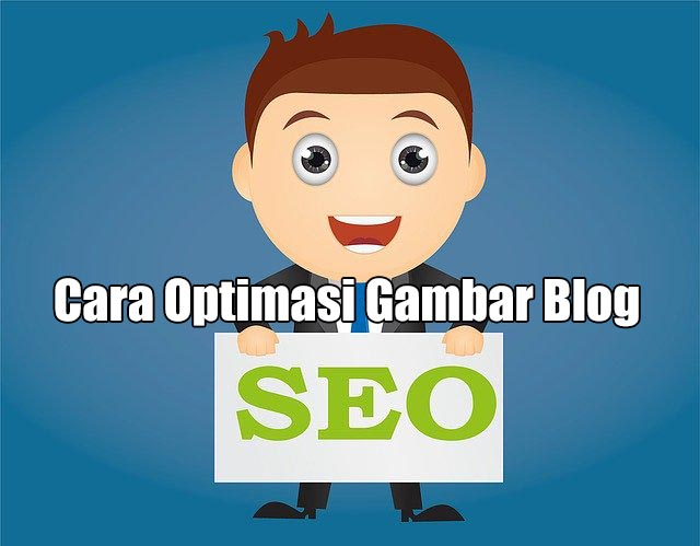 Cara optimasi gambar blog