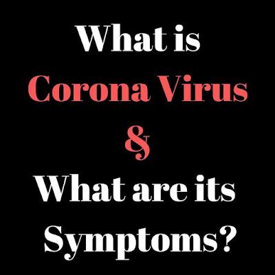 What-is-corona-virus-what-are-its-symptoms, corona virus