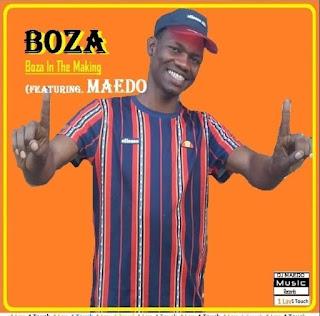 Boza – Boza In The Making ft Maedo ( 2019 ) [DOWNLOAD]