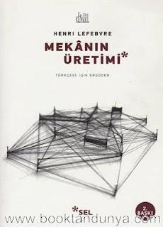Henri Lefebvre - Mekanın Üretimi