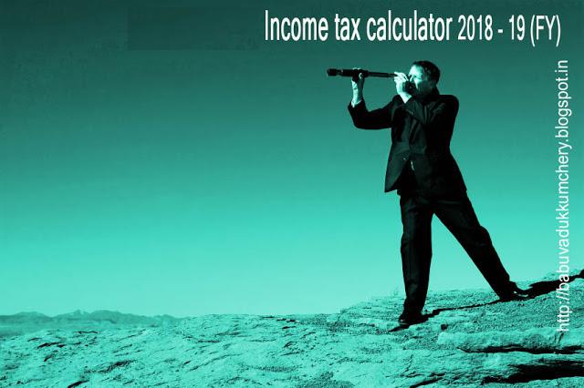 INCOME TAX CALCULATOR 2018-19 FINANCIAL YEAR