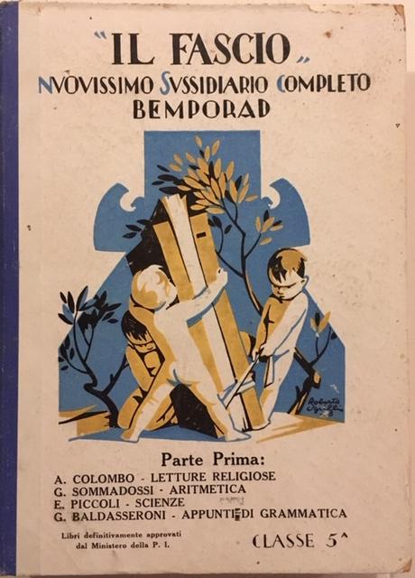 AA. VV. - Il Fascio, Nuovissimo Sussidiario Completo. Anno 1928.  Edizioni Bemporad, Firenze