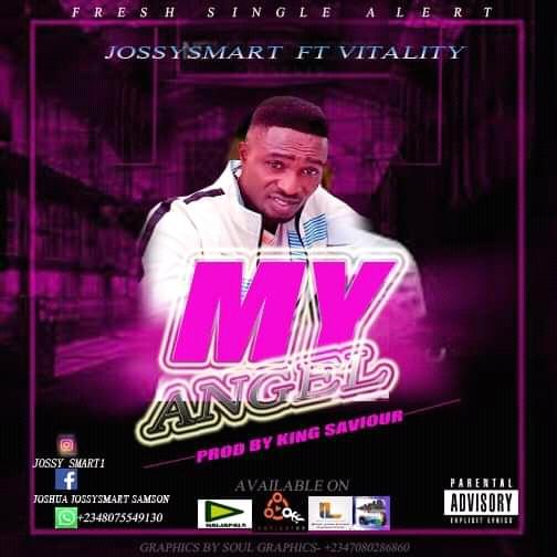 [BangHitz] MUSIC: Jossysmart ft Vitality - My Angel Prod. by Saviour