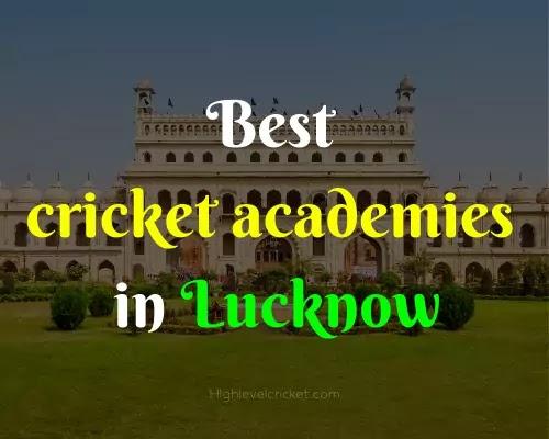 Top 10 cricket academies in Lucknow in Hindi - लखनऊ की दस बेहतरीन क्रकेट अकादमीयां