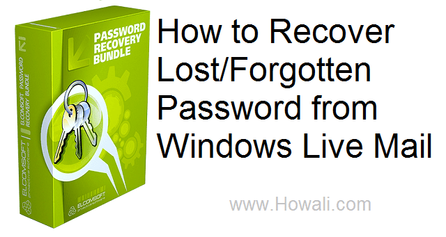 How to Recover Lost/Forgotten Password from Windows Live Mail