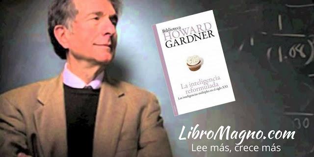 La inteligencia reformulada - Howard Gardner