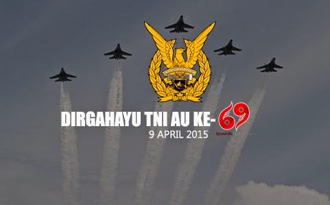 DIRGAHAYU TNI AU KE 69 TAHUN 2015