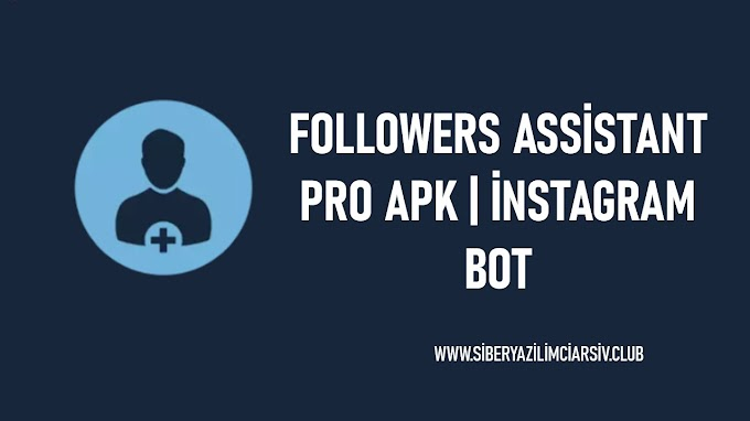 Followers Assistant Pro APK İndir | İnstagram Bot v21.7