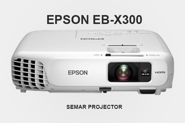 Sewa proyektor Epson EB-X300 2500 lumens di Semarang