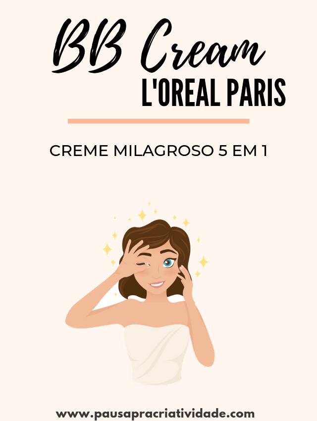 Minha experiência usando o  BB Cream L'Oréal Paris - 5 em 1