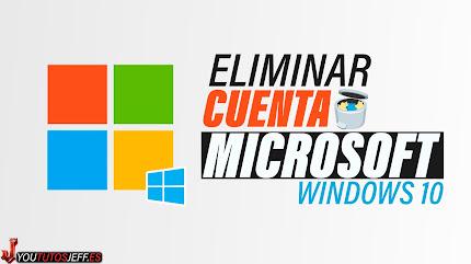 Eliminar Cuenta de Microsoft WINDOWS 10