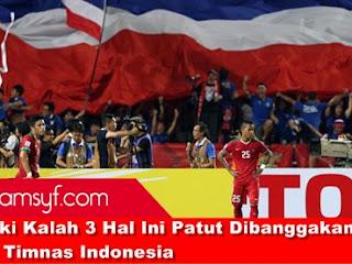 Meski Kalah 3 Hal Ini Patut Dibanggakan dari Timnas Indonesia