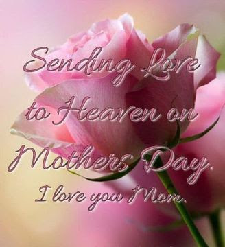 happy mothers day in heaven mom