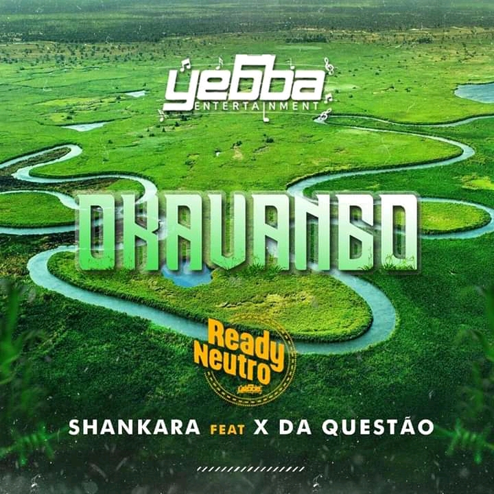 Ready Neutro - OKAVANGO feat. Shankara & X da Questão