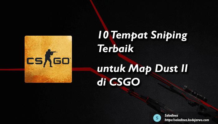 10 Tempat Sniping Terbaik untuk Map Dust II di CSGO