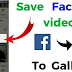 Save Facebook Video to Phone Updated 2019