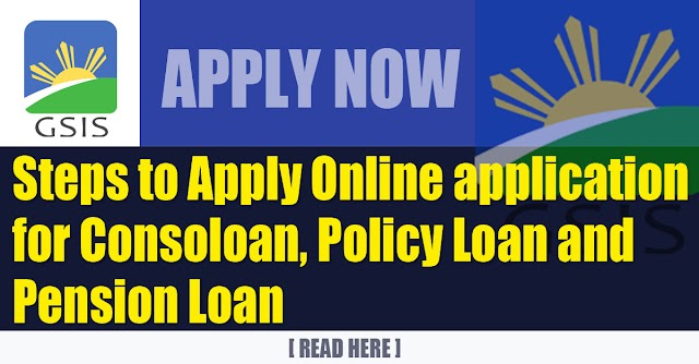 Steps to Apply Online application for Consoloan, Policy Loan and Pension Loan