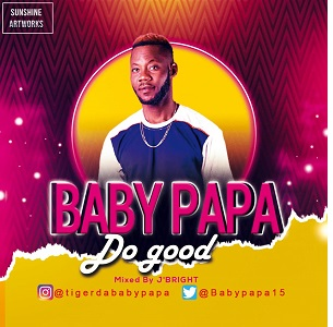 Do Good - Baby Papa || MP3 Download