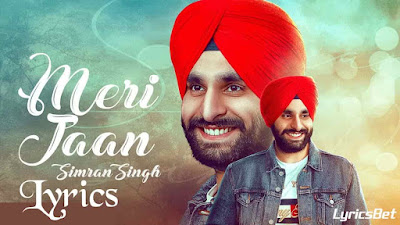 Meri Jaan Lyrics - Simran Singh, Ranjit Kaur