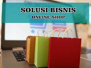 Solusi Bisnis, Jualan Di Internet (Online Shop)