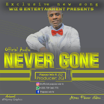 PAPAA WIZ FT ZQ - NEVER GONE