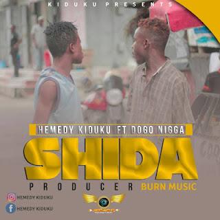Hemedi Kiduku Ft. Dogo Niga - SHIDA | Download Mp3  AUDIOS