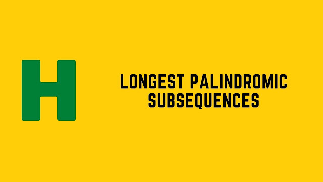 HackerRank Longest Palindromic Subsequence problem solution