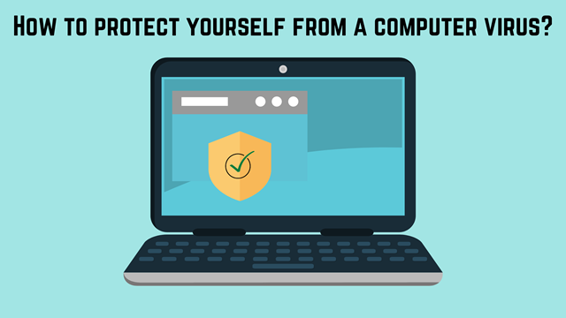 How to protect yourself from a computer virus
