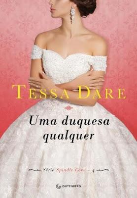 Uma duquesa qualquer - Tessa Dare | Resenha