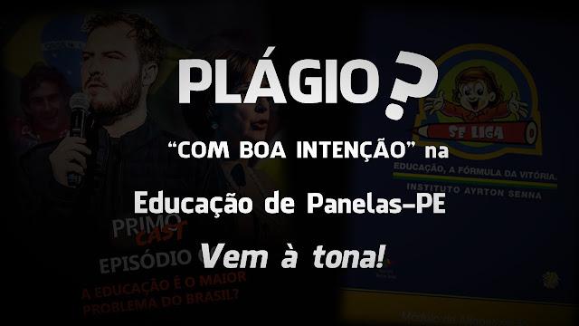 """PLÁGIO """"COM BOA INTENÇÃO"""" na Educação de Panelas-PE vem à tona!"""