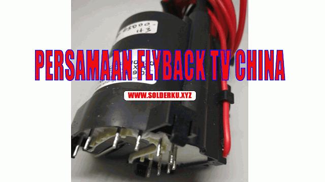 PERSAMAAN FLYBACK TV CHINA LENGKAP BESERTA DATA PIN