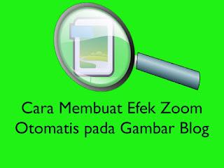Cara Membuat Efek Zoom Otomatis pada Gambar di Blog