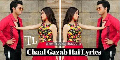 chaal-gazab-hai-lyrics