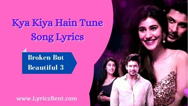Kya Kiya Hain Tune Song Lyrics
