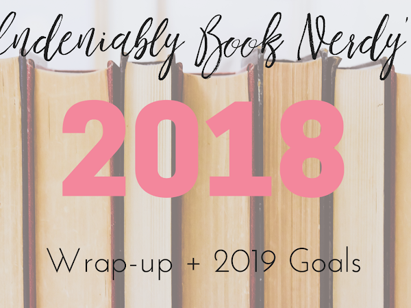 2018 Reading Goals Wrap-Up + 2019 Bookish Goals