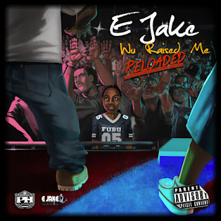 E Jake - Wu Raised Me Reloaded (2016) - Album Download, Itunes Cover, Official Cover, Album CD Cover Art, Tracklist