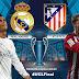 Real Madrid x Atlético de Madrid - Final da Champions League 2016 - Data, Horário e TV
