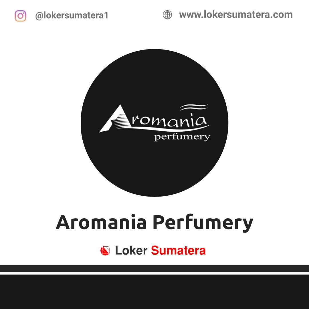 Lowongan Kerja Palembang: Aromania Perfumery April 2021
