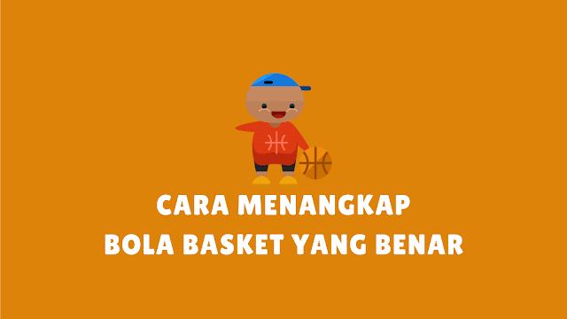 Cara Menangkap Bola Basket dengan Baik dan Benar