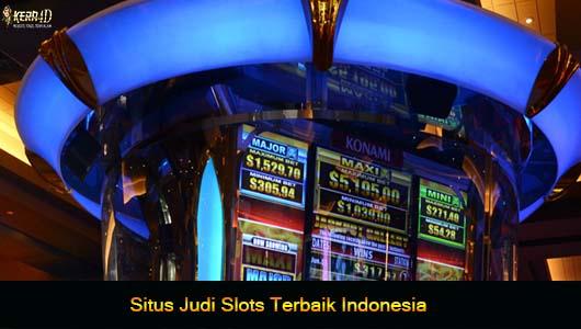 Situs Judi Slots Terbaik Indonesia