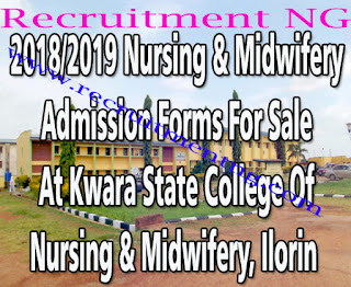 2018/2019 Nursing & Midwifery Admission Forms For Sale At Kwara State College Of Nursing & Midwifery, Ilorin