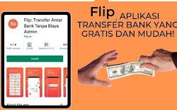 Flip, Aplikasi Transfer Bank yang Gratis dan Mudah Digunakan!