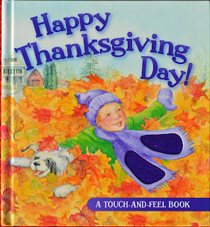 http://www.amazon.com/Happy-Thanksgiving-Day-Touch-And-Feel-Book/dp/082491905X/ref=sr_1_1?ie=UTF8&qid=1384051215&sr=8-1&keywords=happy+Thanksgiving+day+touch+feel