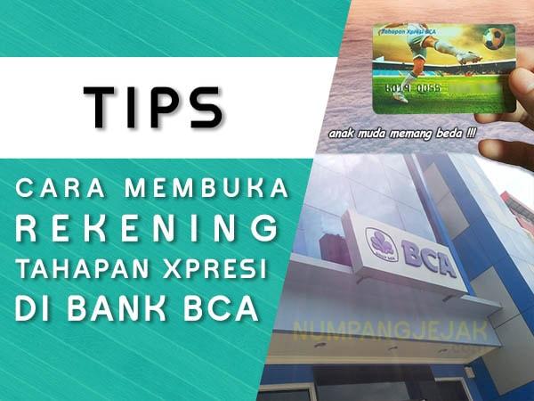 Pengalaman Cara Buka Rekening Bank BCA Tahapan Xpresi