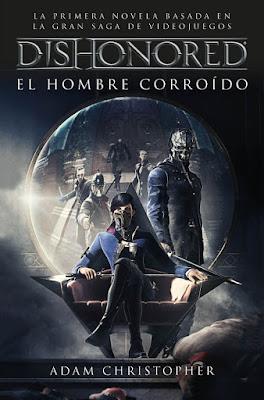 LIBRO - Dishonored. El hombre corroído Adam Christopher (Minotauro - 4 Abril 2017) Literatura - Novela Ciencia Ficción - Videojuegos COMPRAR ESTE LIBRO EN AMAZON ESPAÑA