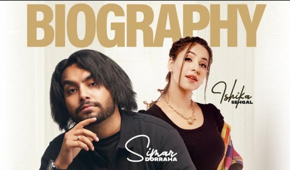 Biography Lyrics - Simar Doraha, Ishikaa Sehgall