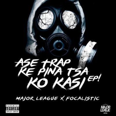 Major League & Focalistic Ase Trap Ke Pina Tsa Ko Kasi EP Album